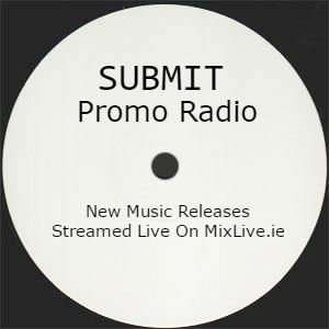 Submit Promo on MixLive.ie