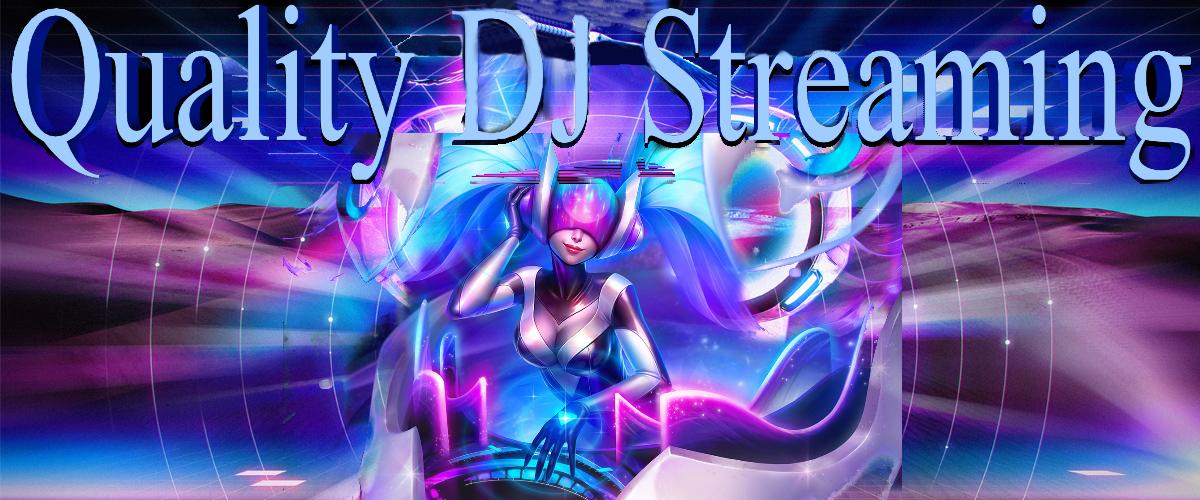 Quality DJ Streaming