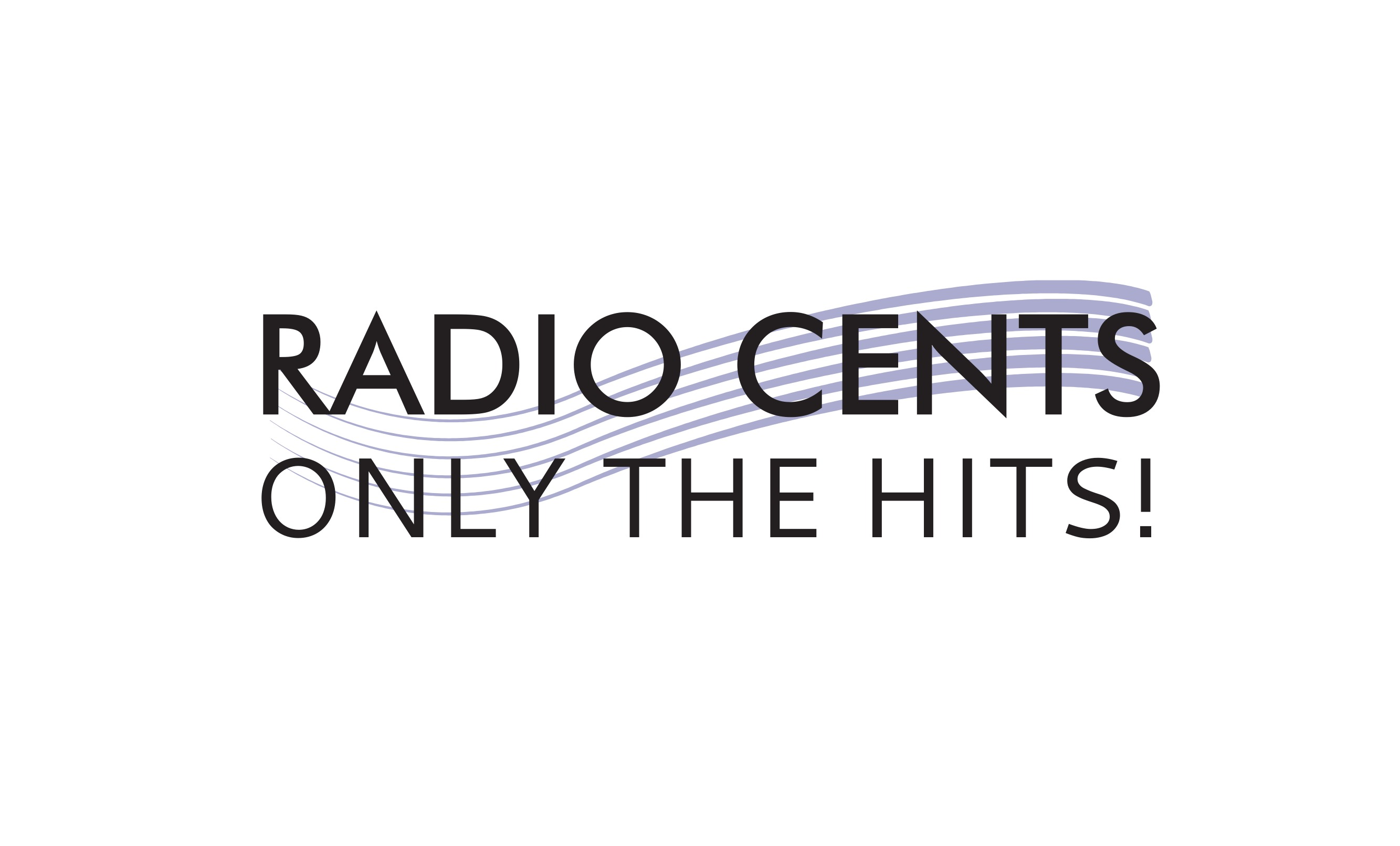 RADIO CENTS ONLY THE HITS!