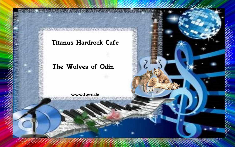 Titanus-Hard Rock Cafe - The Wolves Of Odin
