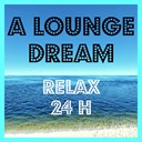 A LOUNGE DREAM - Relax 24H logo