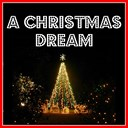 A CHRISTMAS DREAM logo