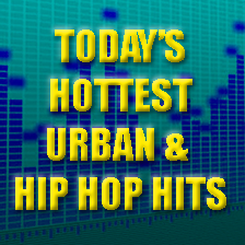 Today's Hottest Urban and Hip Hop Hits